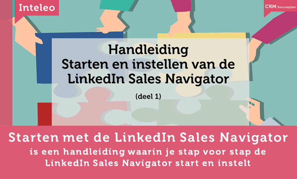handleiding starten met linkedin sales navigator inteleo