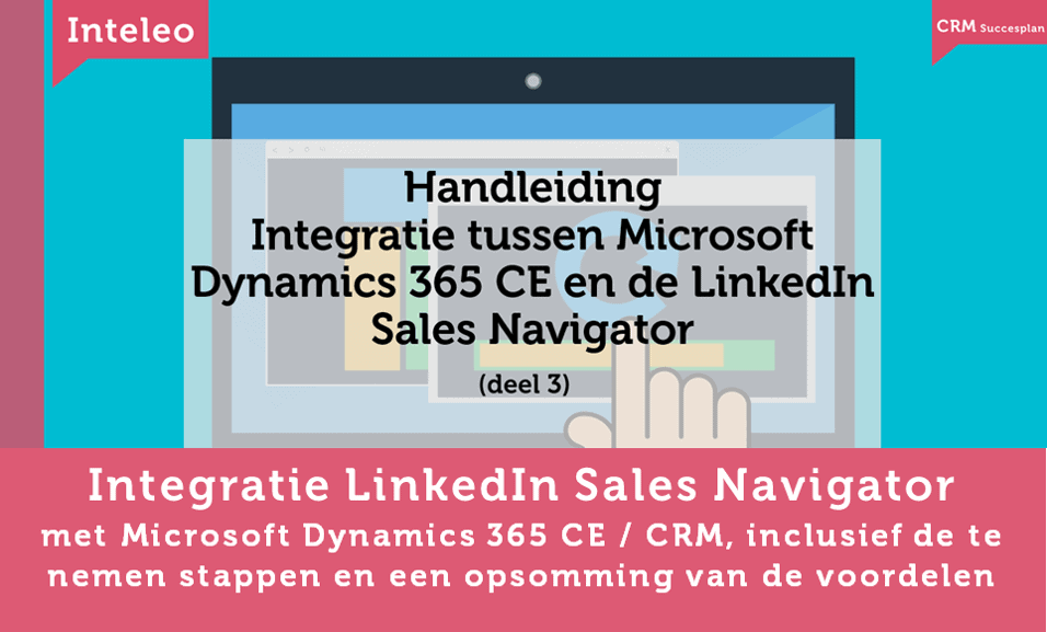 integratie linkedin sales navigator en ms dynamics 365 ce inteleo